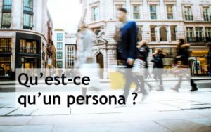 Qu'est-ce qu'un persona marketing ?