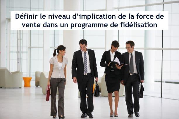 Impliquer les force de vente dans la stratégie de fidélisation